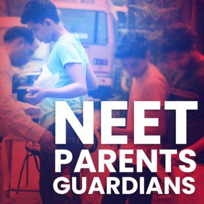 General Information for NEET Parents/Guardians 2021