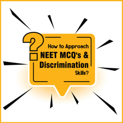 Approach to the MCQ's & Discrimination Skills for NEET -UG 2021