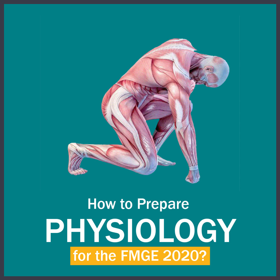 How to Prepare Physiology for FMGE?