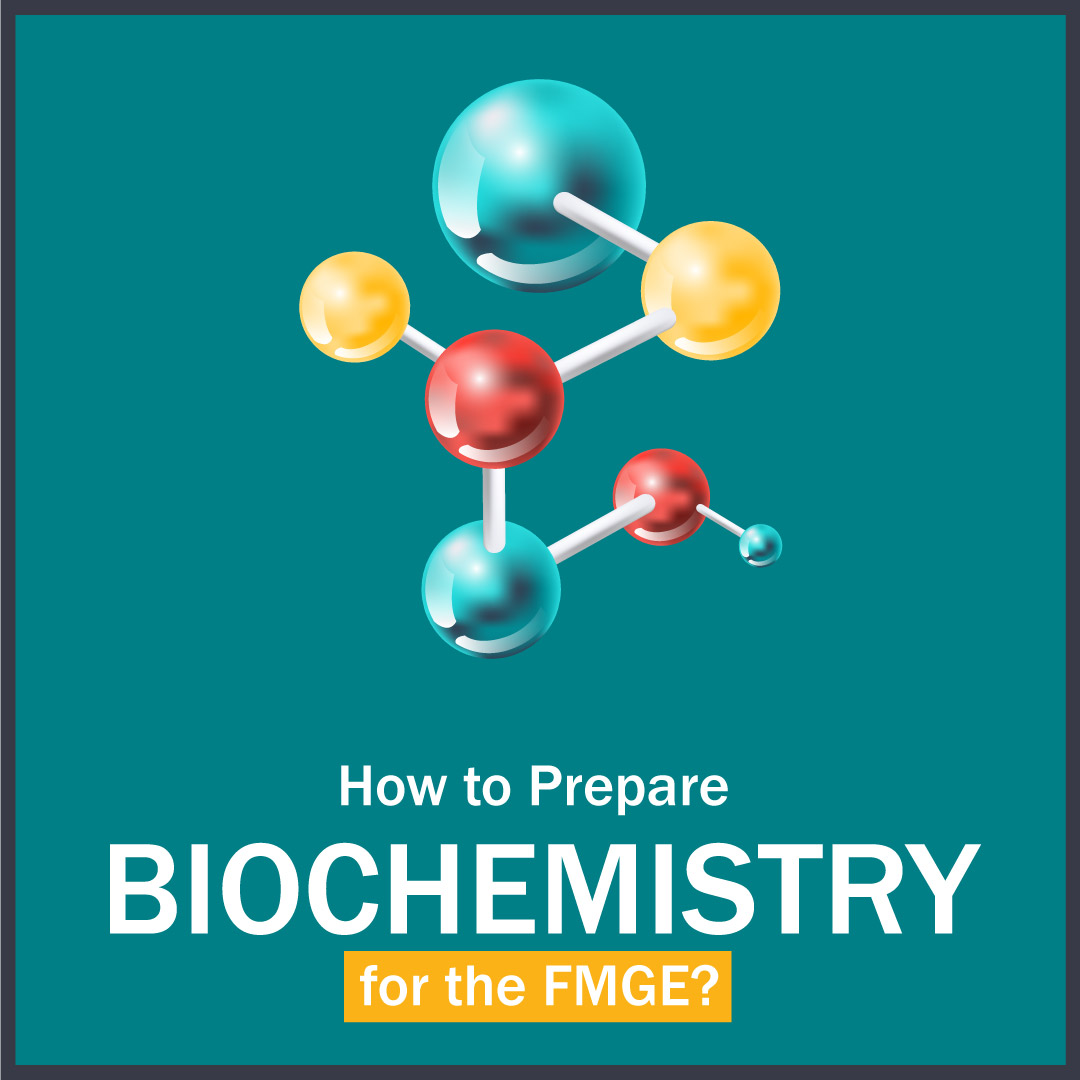 How to Prepare Biochemistry for the FMGE 1 LMR for FMGE August-2020: Biochemistry