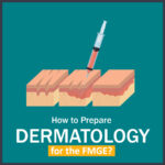 How to Prepare Dermatology 1 DMAedu