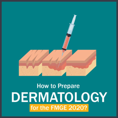 How to Prepare Dermatology for FMGE?