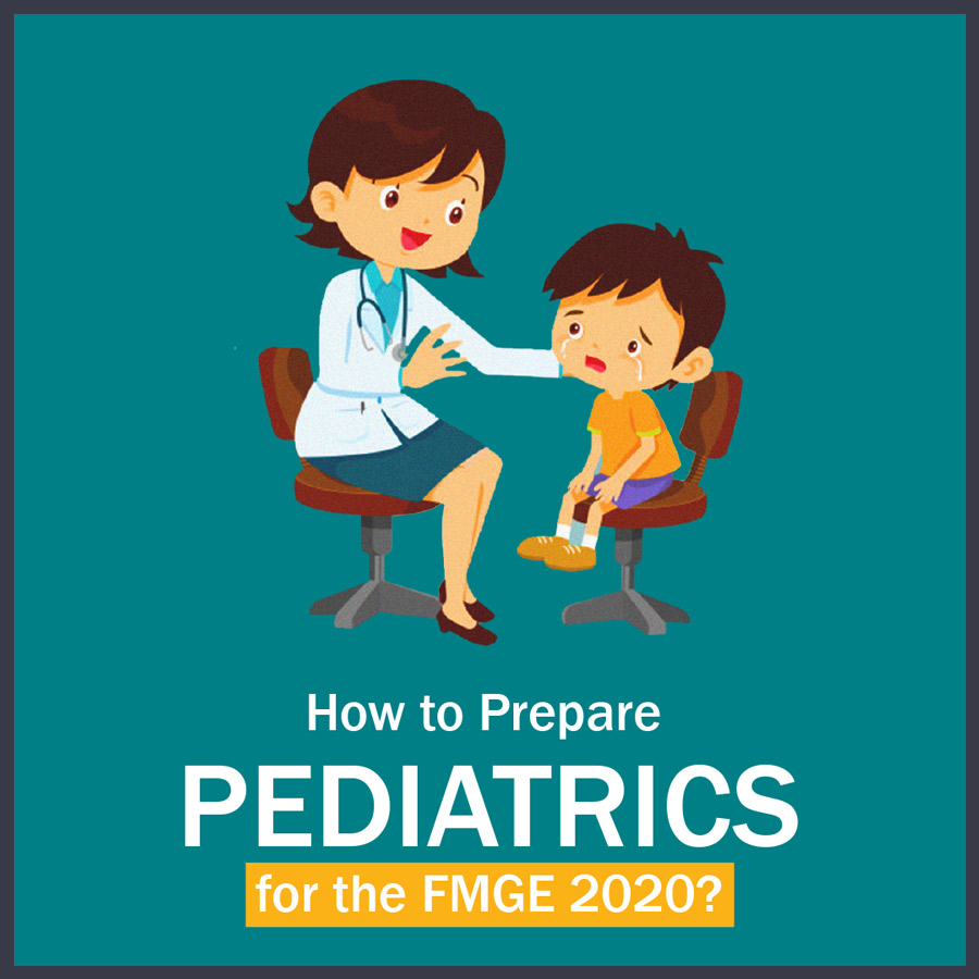 How to Prepare Pediatrics for the FMGE?