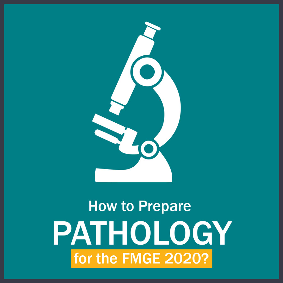 How to Prepare Pathology for FMGE?