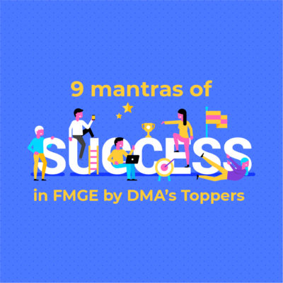 9 mantras for success of FMGE Toppers