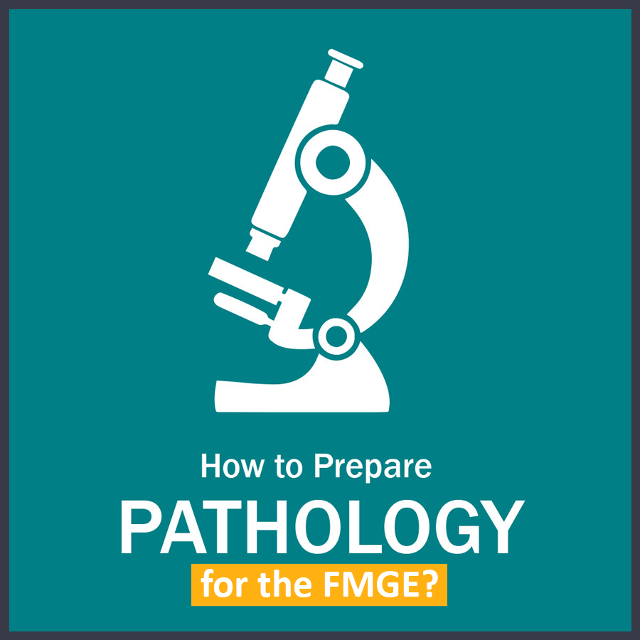 How to Prepare Pathology in FMGE LMR for FMGE August-2020: Pathology